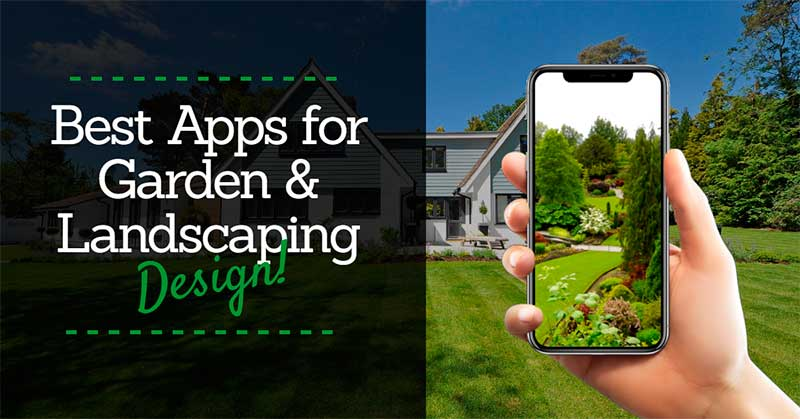 Best Apps for Garden and Landscaping Designs