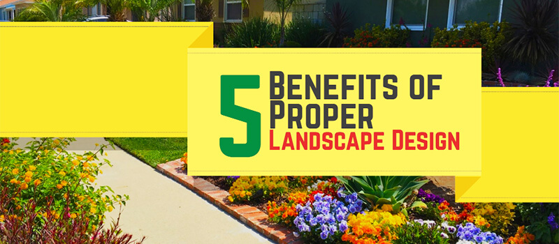 Benefits of Proper Landscape Design