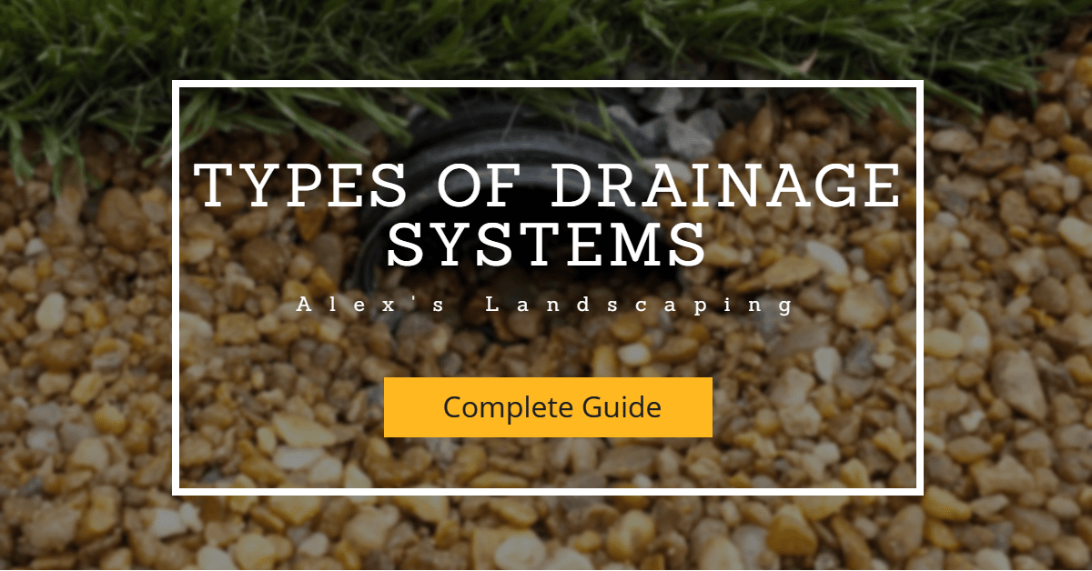 Types of Drainage Systems